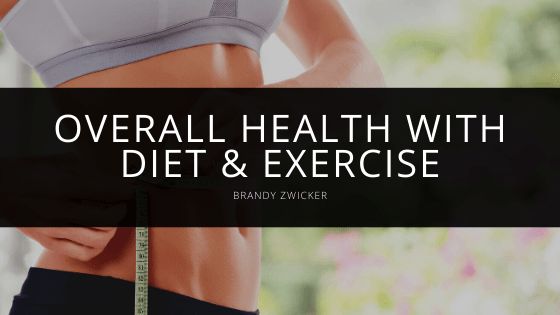 Brandy Zwicker - Overall Health with Diet & Exercise