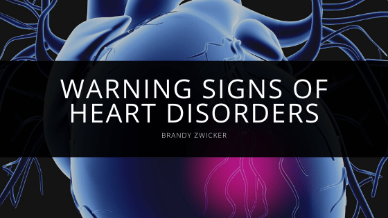 Brandy Zwicker - Warning Signs of Heart Disorders