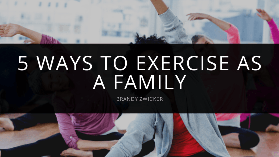 Brandy Zwicker - 5 Ways to Exercise as a Family