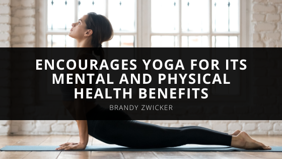 Registered Nurse, Brandy Zwicker, Encourages Yoga for its Mental and Physical Health Benefits